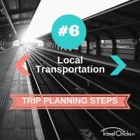 Step 6 - Trip Planning Steps - Choose Local Transportation