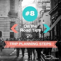 Step 8 - Trip Planning Steps - On the Road Tips
