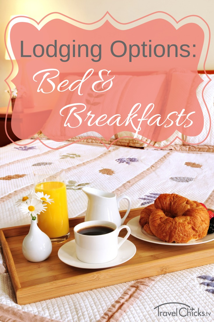 Lodging Options Overseas - overview of Bed & Breakfasts