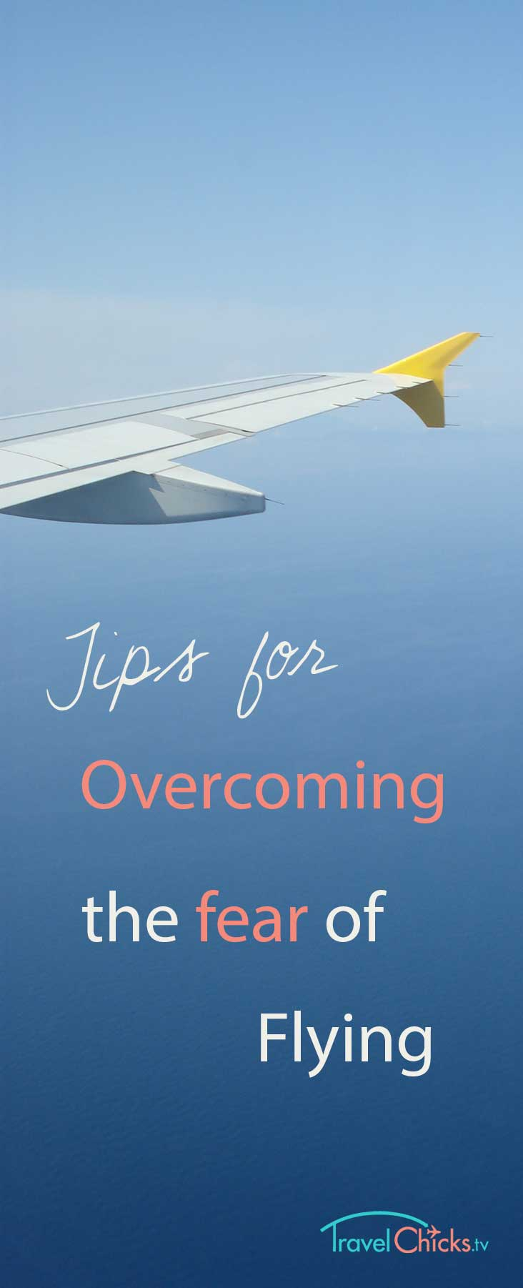 Tips For Overcoming The Fear Of Flying Travel Chicks Travel Chicks